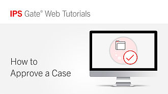 How to Approve a Case | IPS Gate® Tutorial #9