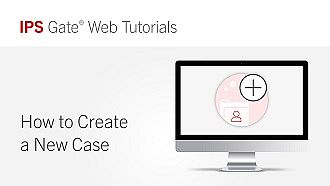 How to Create a New Case | IPS Gate® Tutorial #4