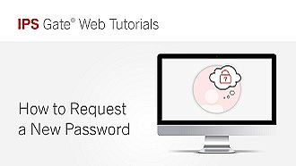 How to Request a New Password | IPS Gate® Tutorial #2