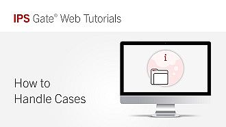 How to Handle Cases | IPS Gate® Tutorial #3