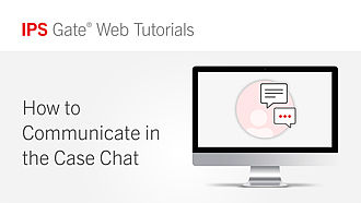 How to Communicate in the Case Chat | IPS Gate® Tutorial #6