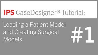 IPS CaseDesigner® – Tutorial 1