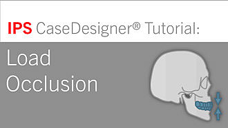Workflow 3 – Load Occlusion | IPS CaseDesigner® Tutorial