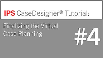 IPS CaseDesigner® – Tutorial 4