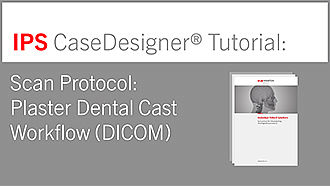 Scan Protocol For Virtual Planning Of Orthognathic Procedures – Plaster Dental Cast Workflow (DICOM)| IPS CaseDesigner® Tutorial