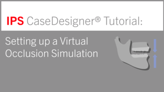 Setting Up A Virtual Occlusion | IPS CaseDesigner® Tutorial